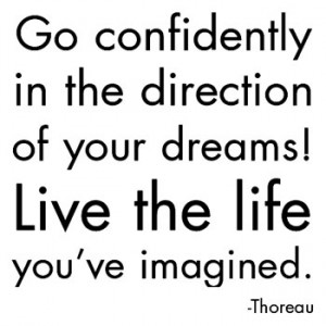 go-confidently-in-the-direction-of-your-dreams-live-the-life-you-ve-imagined-posters