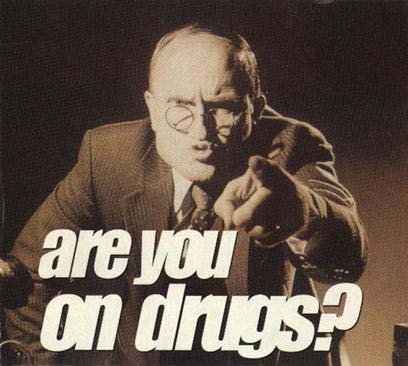 drugs are u on drugs you bad evil