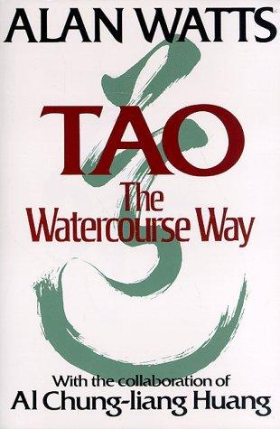 Alan Watts' book, Tao, The Watercourse Way