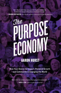 "Aaron Hurst's new book, ""The Purpose Economy"""
