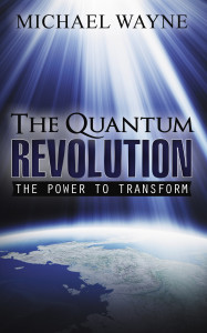 "The front cover for ""The Quantum Revolution: The Power to Transform"