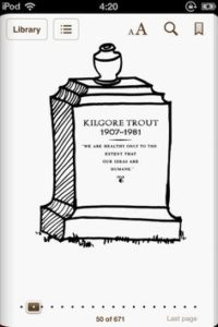 The gravesite of Kilgore Trout. He was first buried in an unmarked grave, but Kurt Vonnegut paid for him to have a headstone